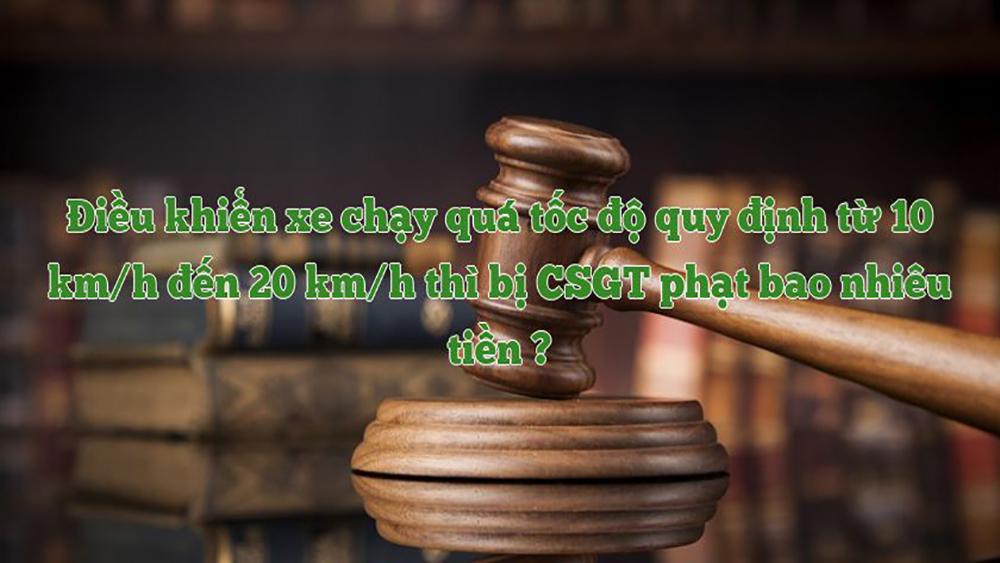 Vượt quá tốc độ từ 10 đến 20km/h bị phạt bao nhiêu?